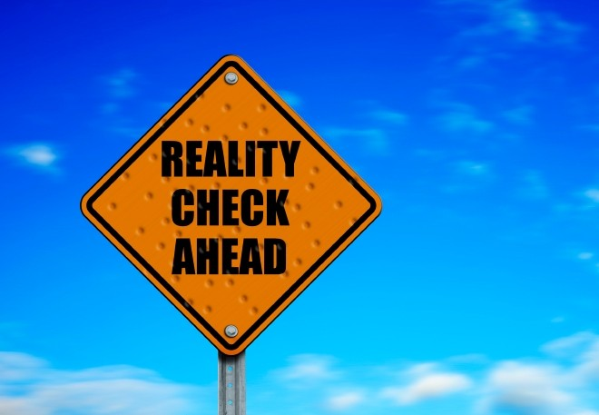 Caution Reality Check Zone ahead...